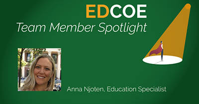 EDCOE Team Member Spotlight, Anna Njoten, Education Specialist