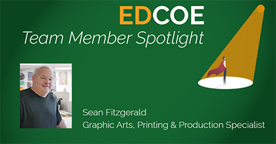 Team Member Spotlight, Sean Fitzgerald, Graphic Arts, Printing & Production Specialist