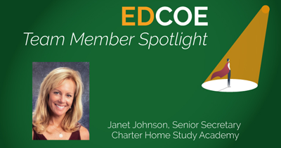 EDCOE Team Member Spotlight graphic, with image of Janet Johnson, Senior Secretary, Charter Home Study Academy