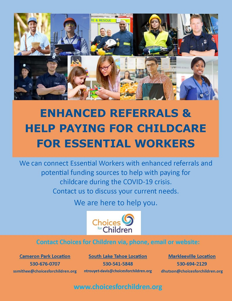 Enhanced referrals & help paying for childcare for essential workers. We can connect essential workers with enhanced referrals and potential funding sources to help with paying for childcare during the COVID-19 crisis. Contact us to discuss your current needs. We are here to help you. Choices for children. www.choicesforchildren.org