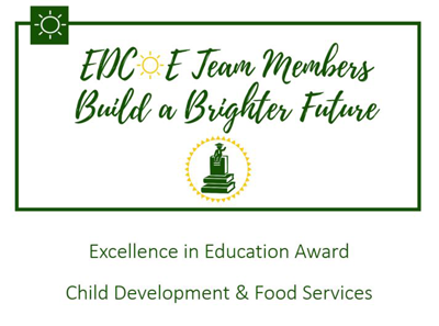 EDCOE Team Members Build a Brighter Future, Excellence in Education Award, Child Development & Food Services