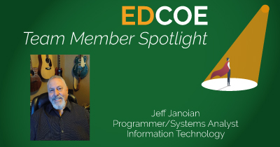 EDCOE Team Member Spotlight, Jeff Janoian, Programmer/Systems Analyst Information Technology