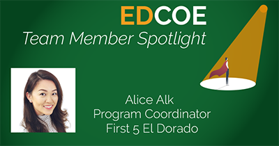 EDCOE Team Member Spotlight - Alice Alk, Program Coordinator, First 5 El Dorado