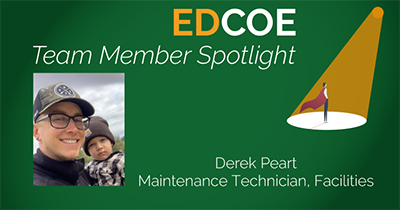 EDCOE Team Member Spotlight - Derek Peart, Maintenance Technician, Facilities