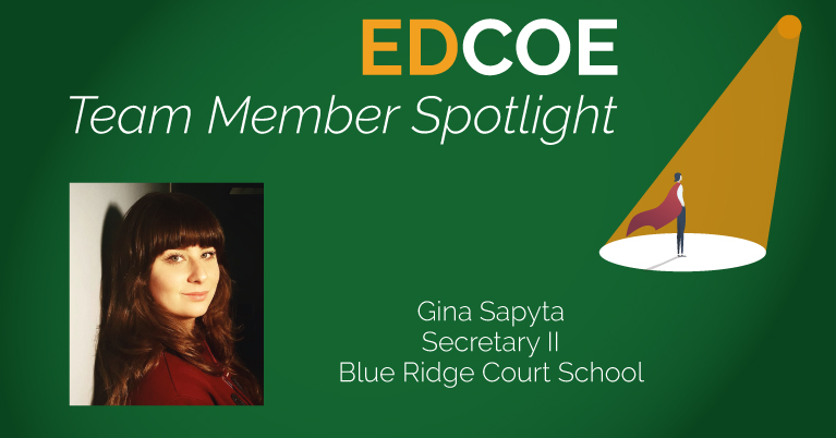 EDCOE Team Member Spotlight - Gina Sapyta, Secretary II, Blue Ridge Court School